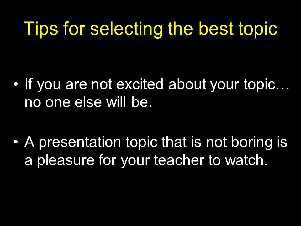 Tips for selecting the best topic