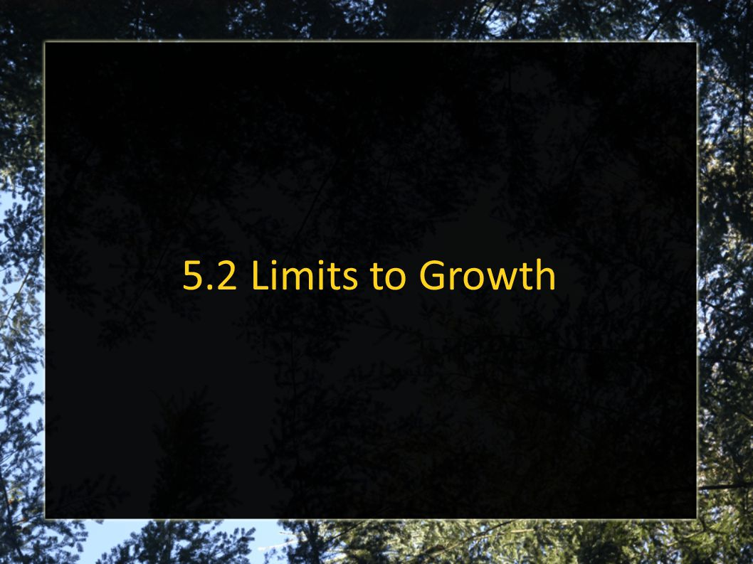 5.2 Limits to Growth