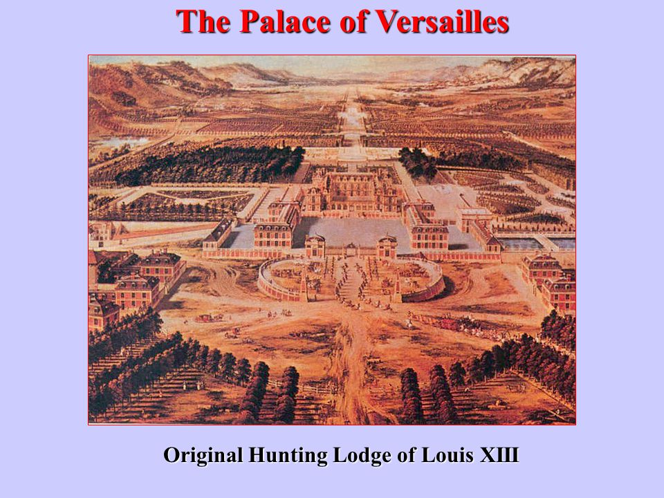 The Palace of Versailles Original Hunting Lodge of Louis XIII