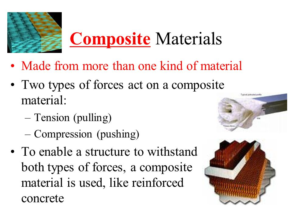 Composite Materials Made from more than one kind of material