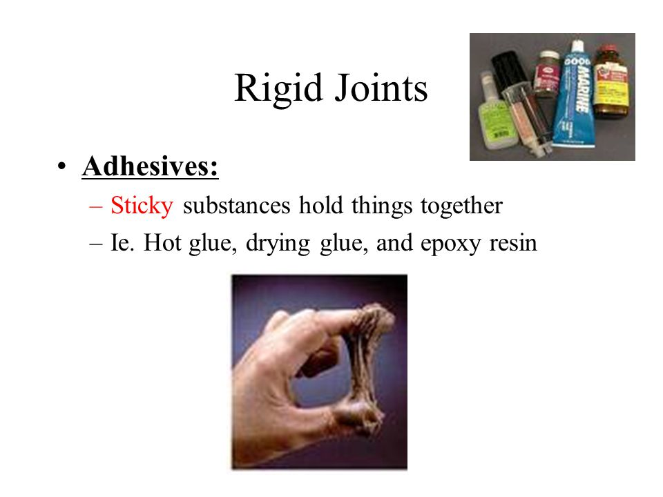 Rigid Joints Adhesives: Sticky substances hold things together