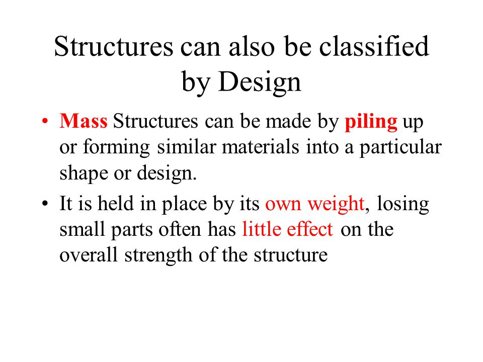 Structures can also be classified by Design