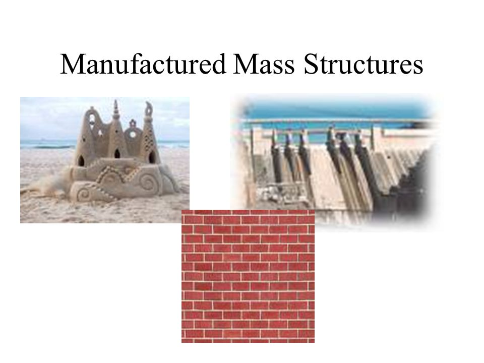 Manufactured Mass Structures