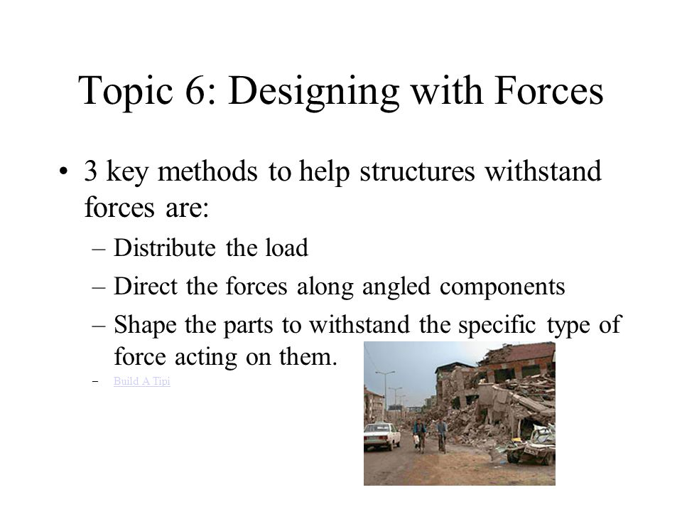 Topic 6: Designing with Forces