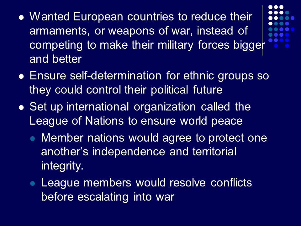 Wanted European countries to reduce their armaments, or weapons of war, instead of competing to make their military forces bigger and better