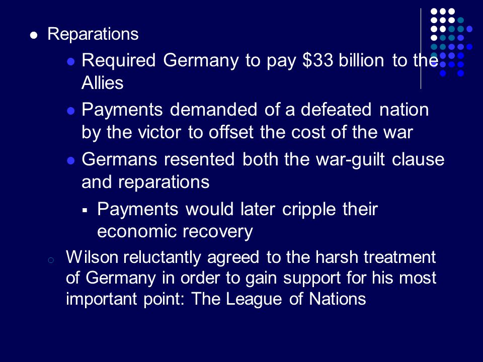 Required Germany to pay $33 billion to the Allies
