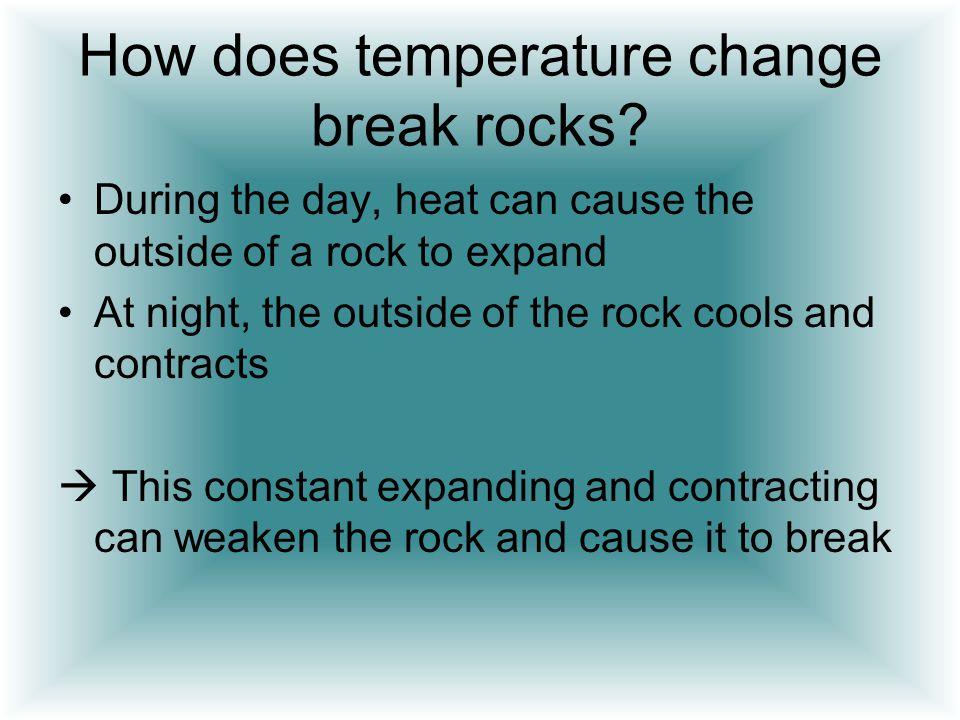 How does temperature change break rocks