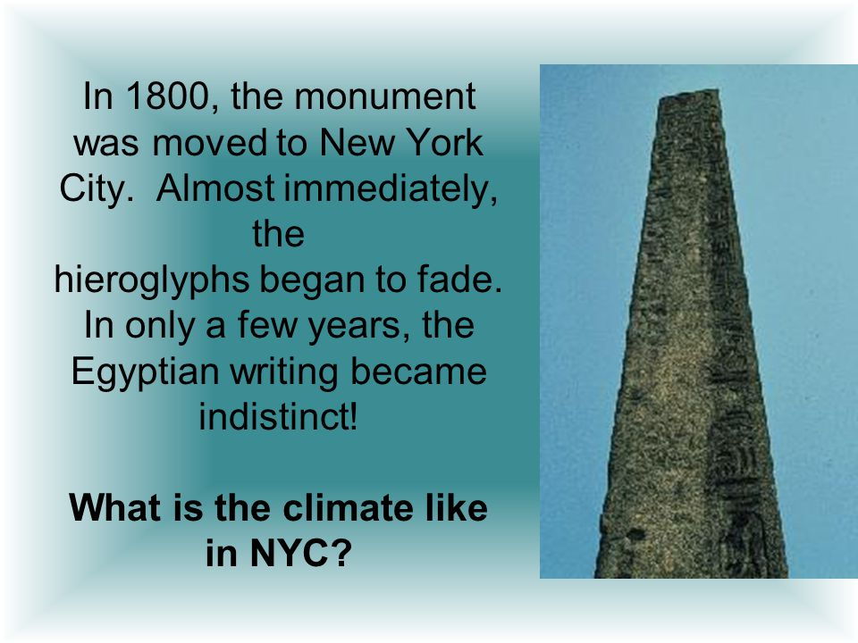 In 1800, the monument was moved to New York City