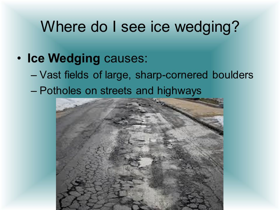 Where do I see ice wedging