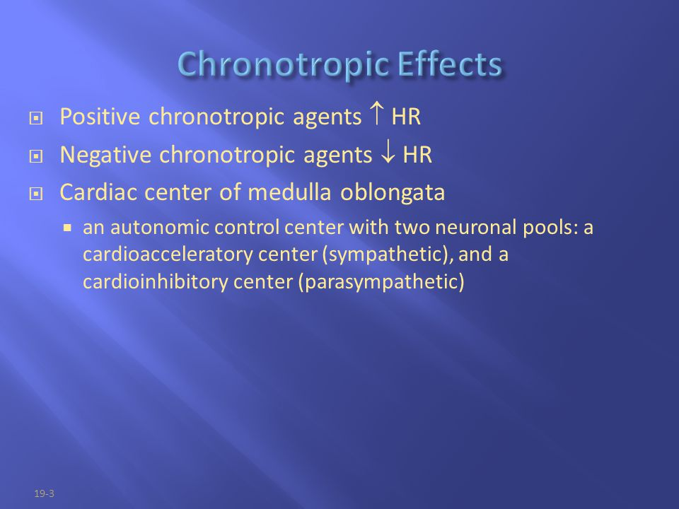 Chronotropic Effects Positive chronotropic agents  HR