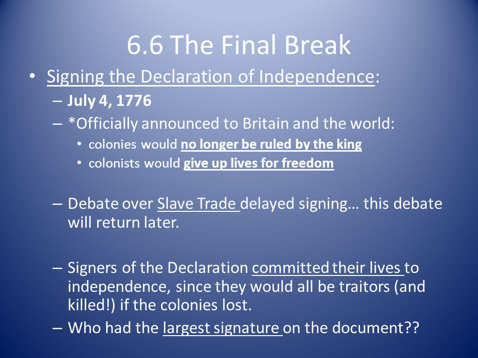 6.6 The Final Break Signing the Declaration of Independence: