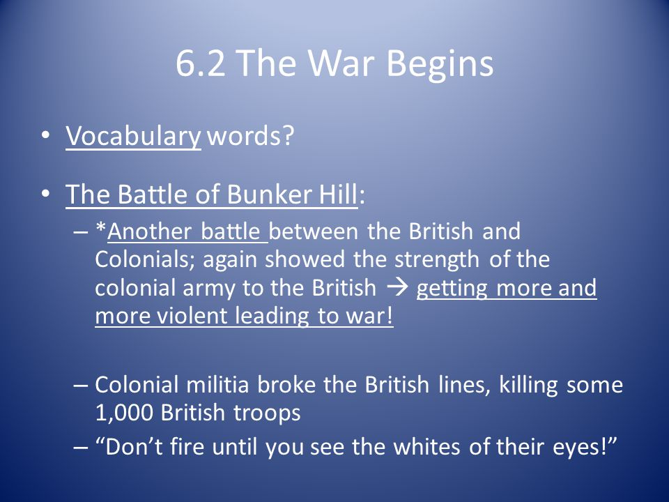 6.2 The War Begins Vocabulary words The Battle of Bunker Hill: