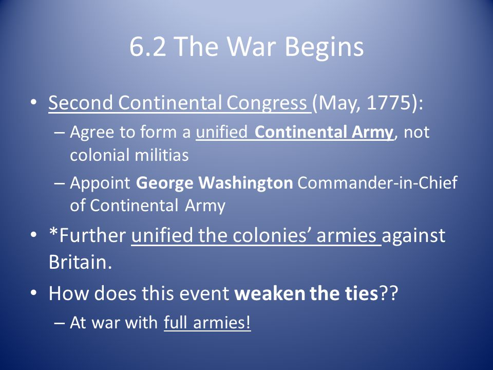 6.2 The War Begins Second Continental Congress (May, 1775):