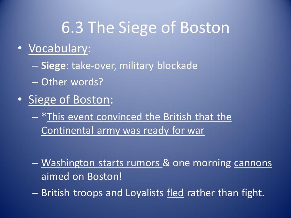 6.3 The Siege of Boston Vocabulary: Siege of Boston: