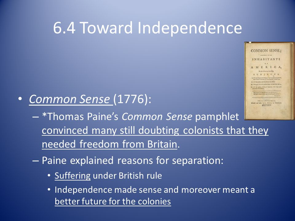 6.4 Toward Independence Common Sense (1776):