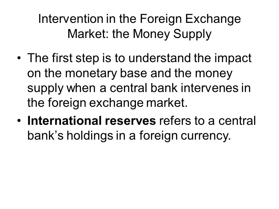 Intervention in the Foreign Exchange Market: the Money Supply