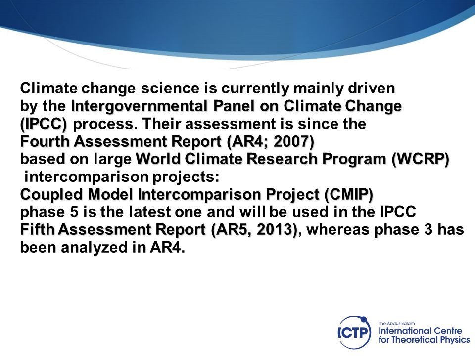 Climate change science is currently mainly driven