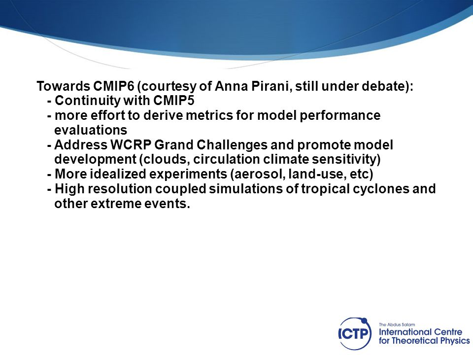 Towards CMIP6 (courtesy of Anna Pirani, still under debate):