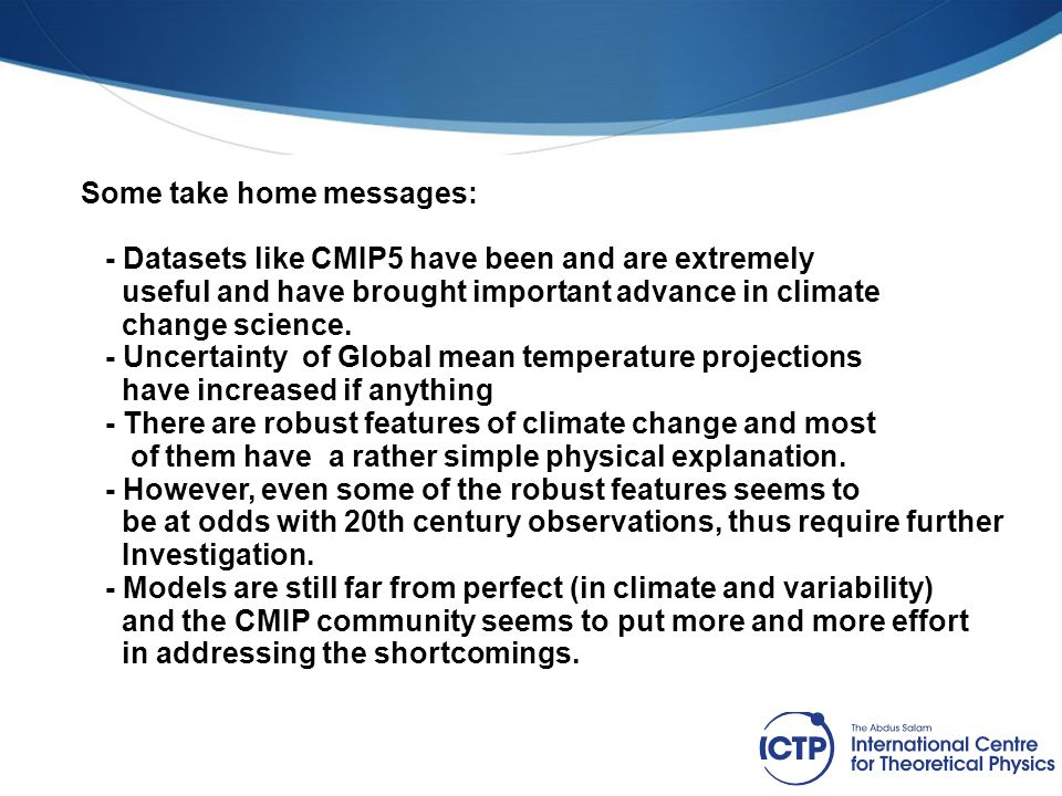 Some take home messages: