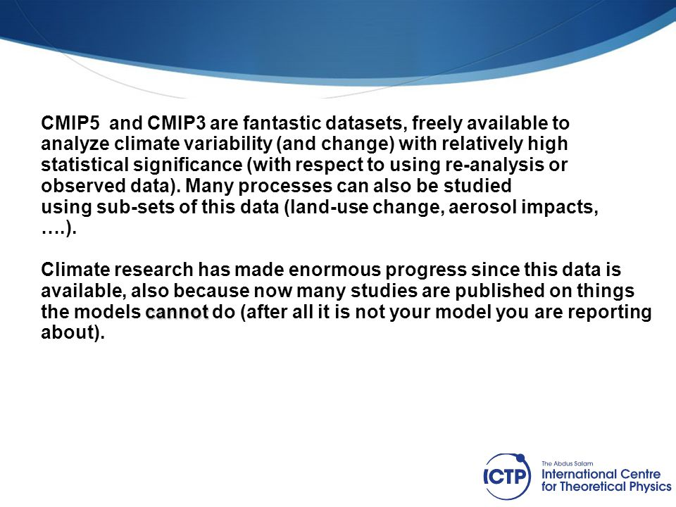 CMIP5 and CMIP3 are fantastic datasets, freely available to