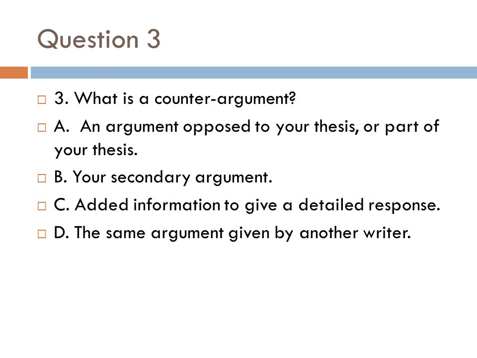 Question 3 3. What is a counter-argument