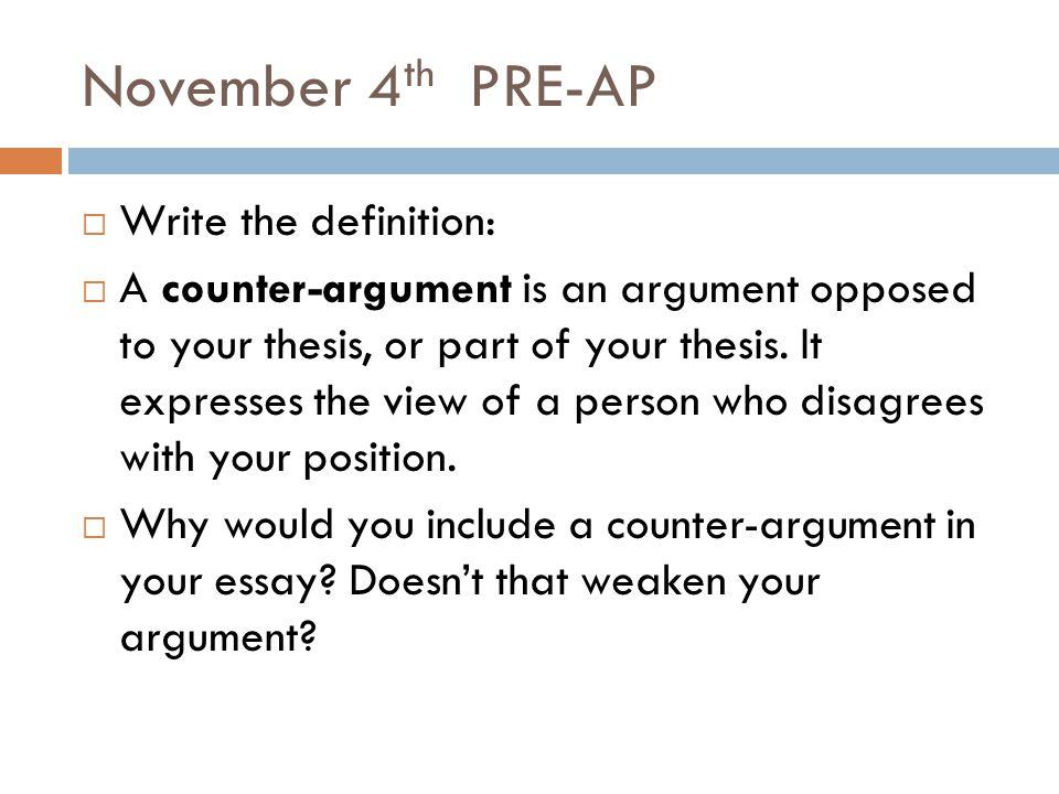 November 4th PRE-AP Write the definition: