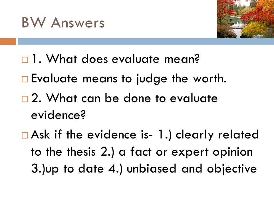 BW Answers 1. What does evaluate mean