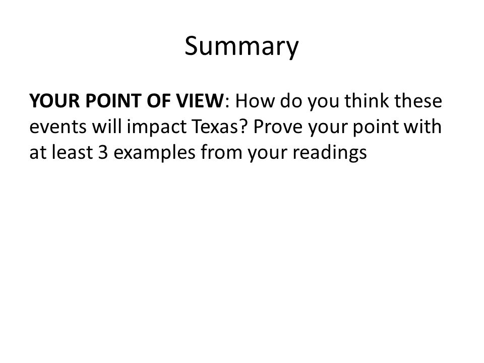 Summary YOUR POINT OF VIEW: How do you think these events will impact Texas.