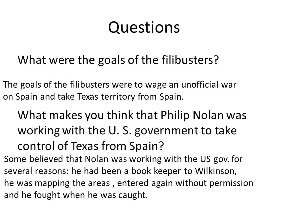 Questions What were the goals of the filibusters