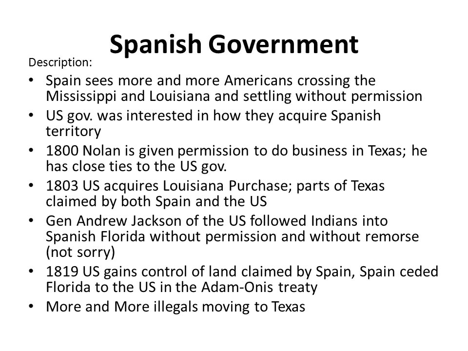 Spanish Government Description: Spain sees more and more Americans crossing the Mississippi and Louisiana and settling without permission.