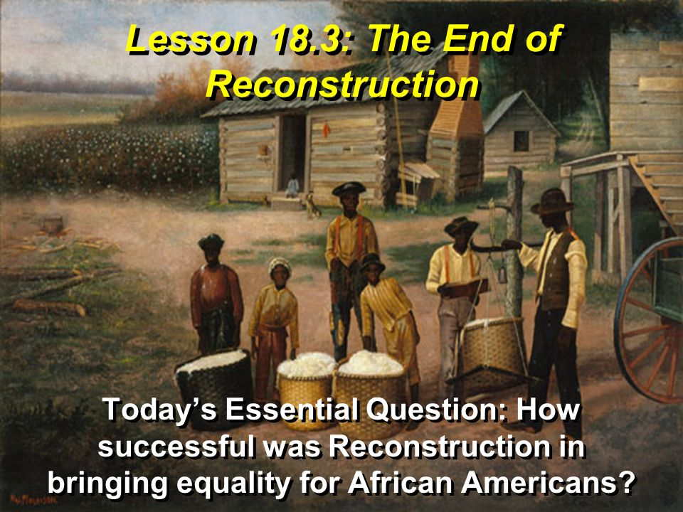 Lesson 18.3: The End of Reconstruction