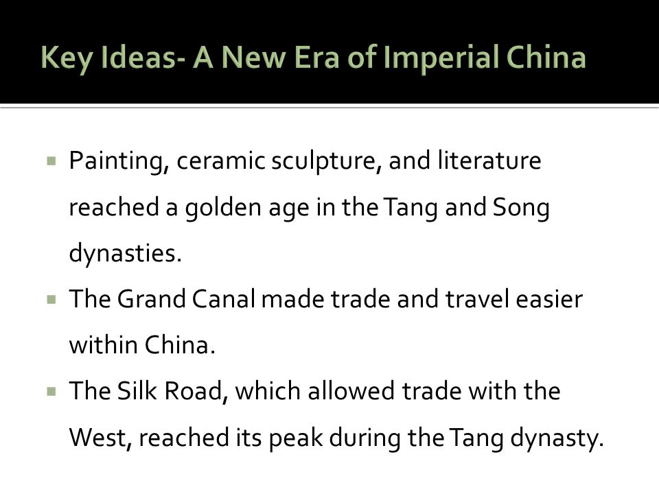 Key Ideas- A New Era of Imperial China