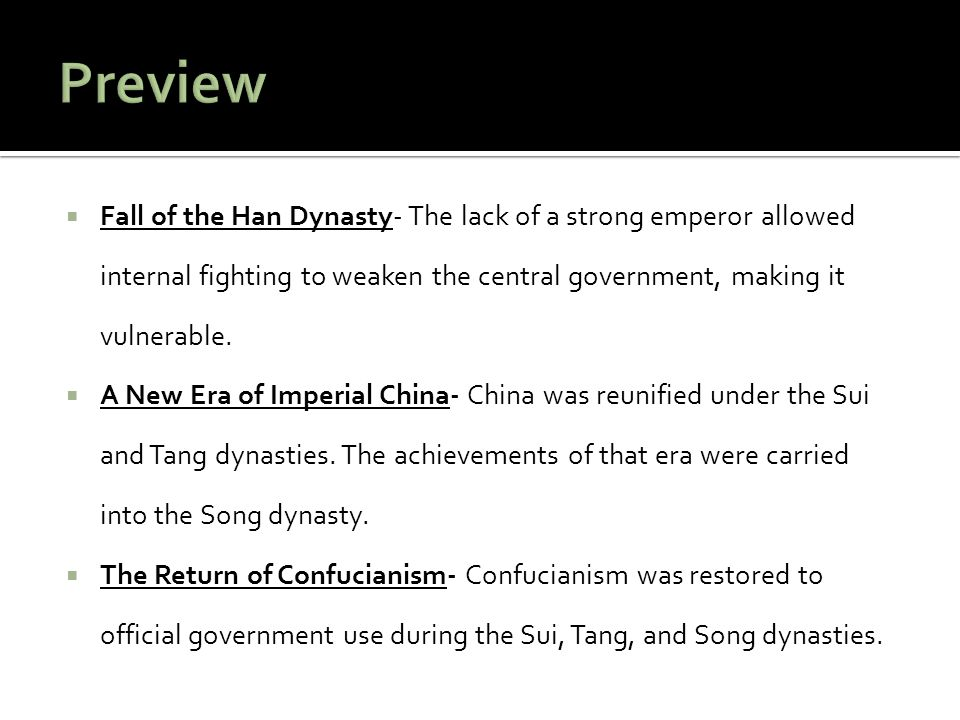 Preview Fall of the Han Dynasty- The lack of a strong emperor allowed internal fighting to weaken the central government, making it vulnerable.