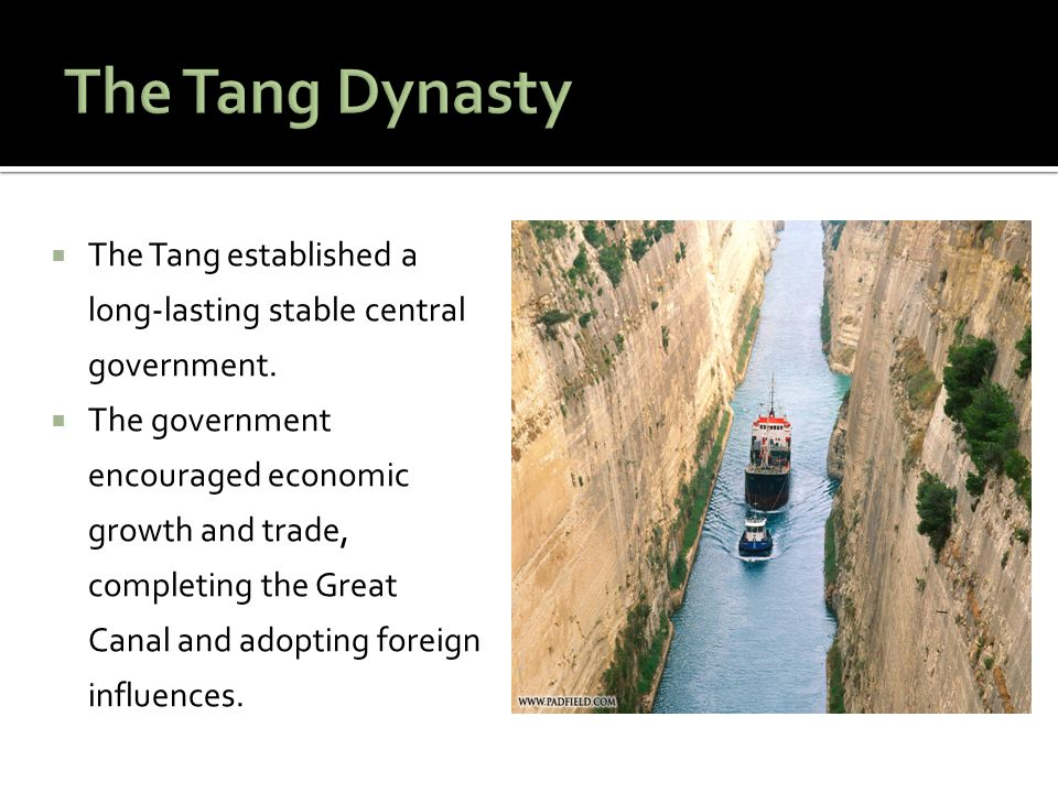 The Tang Dynasty The Tang established a long-lasting stable central government.