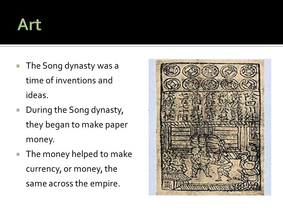 Art The Song dynasty was a time of inventions and ideas.