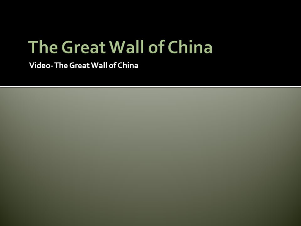 The Great Wall of China Video- The Great Wall of China