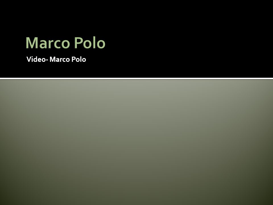Marco Polo Video- Marco Polo