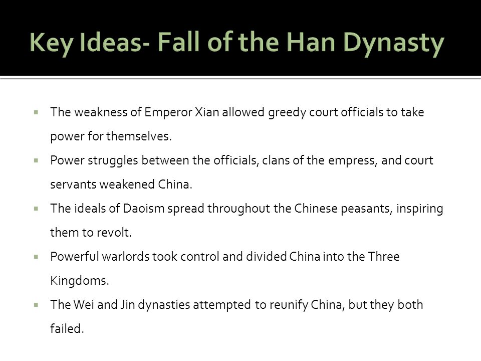 Key Ideas- Fall of the Han Dynasty