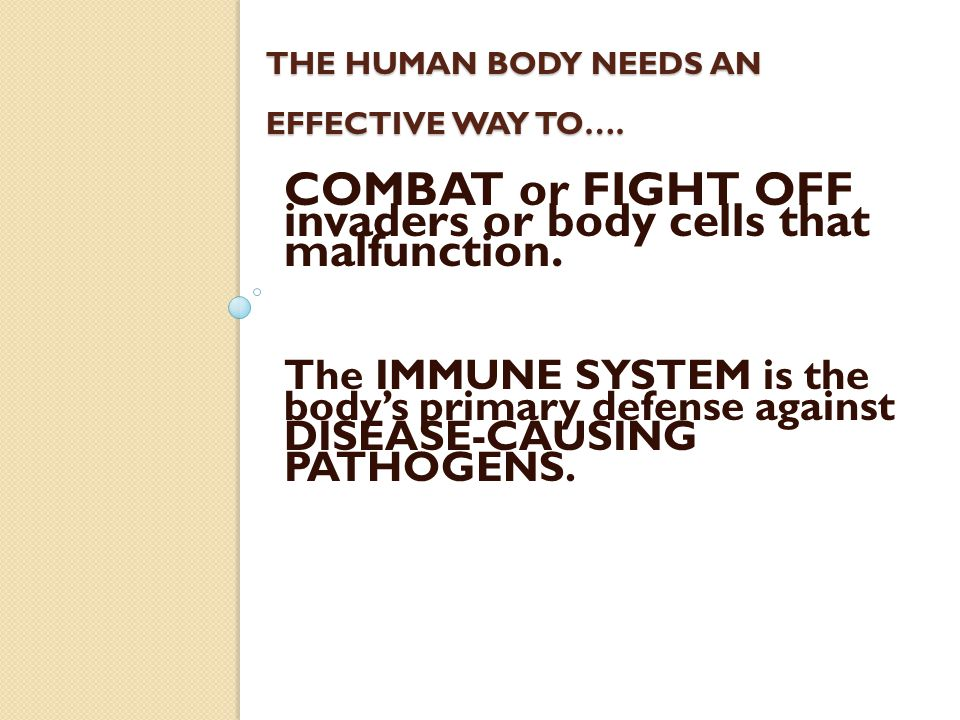 The human body needs an effective way to….