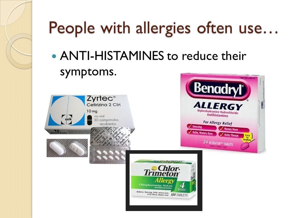 People with allergies often use…