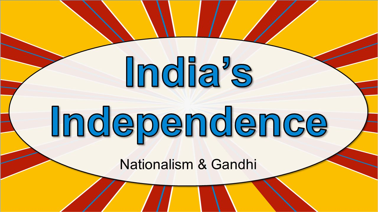 India's Independence Nationalism & Gandhi