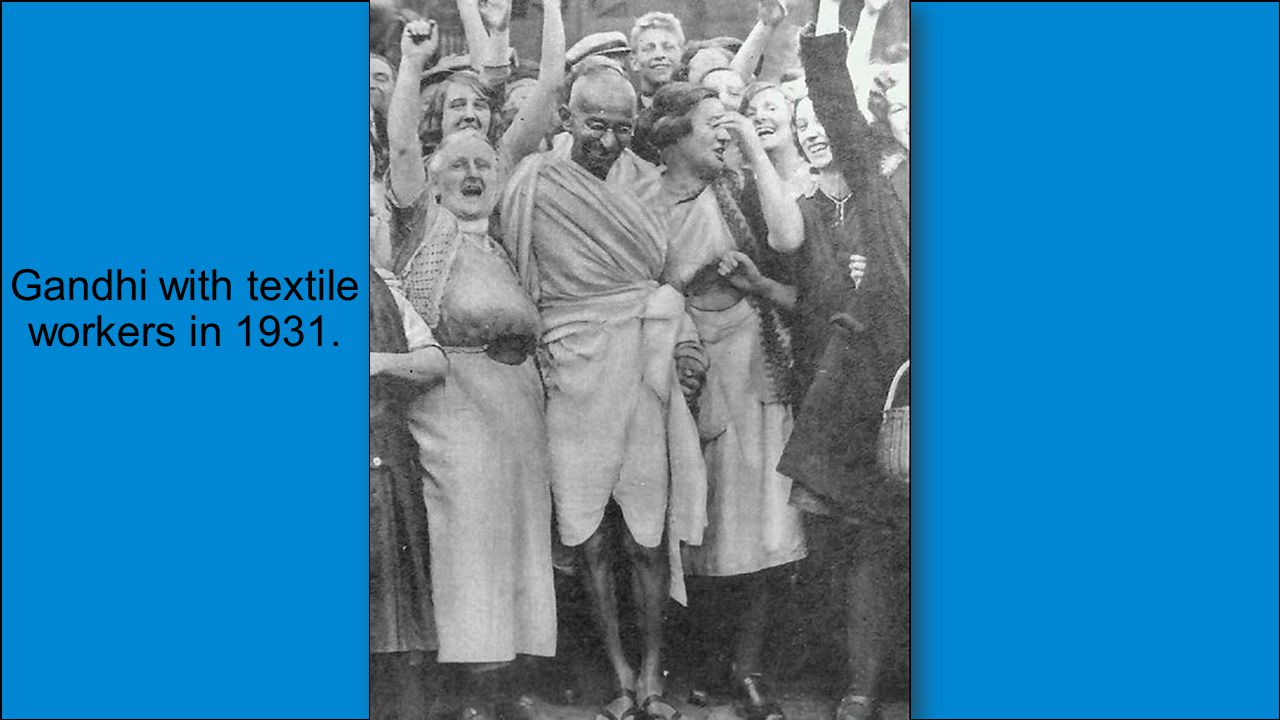 Gandhi with textile workers in 1931.