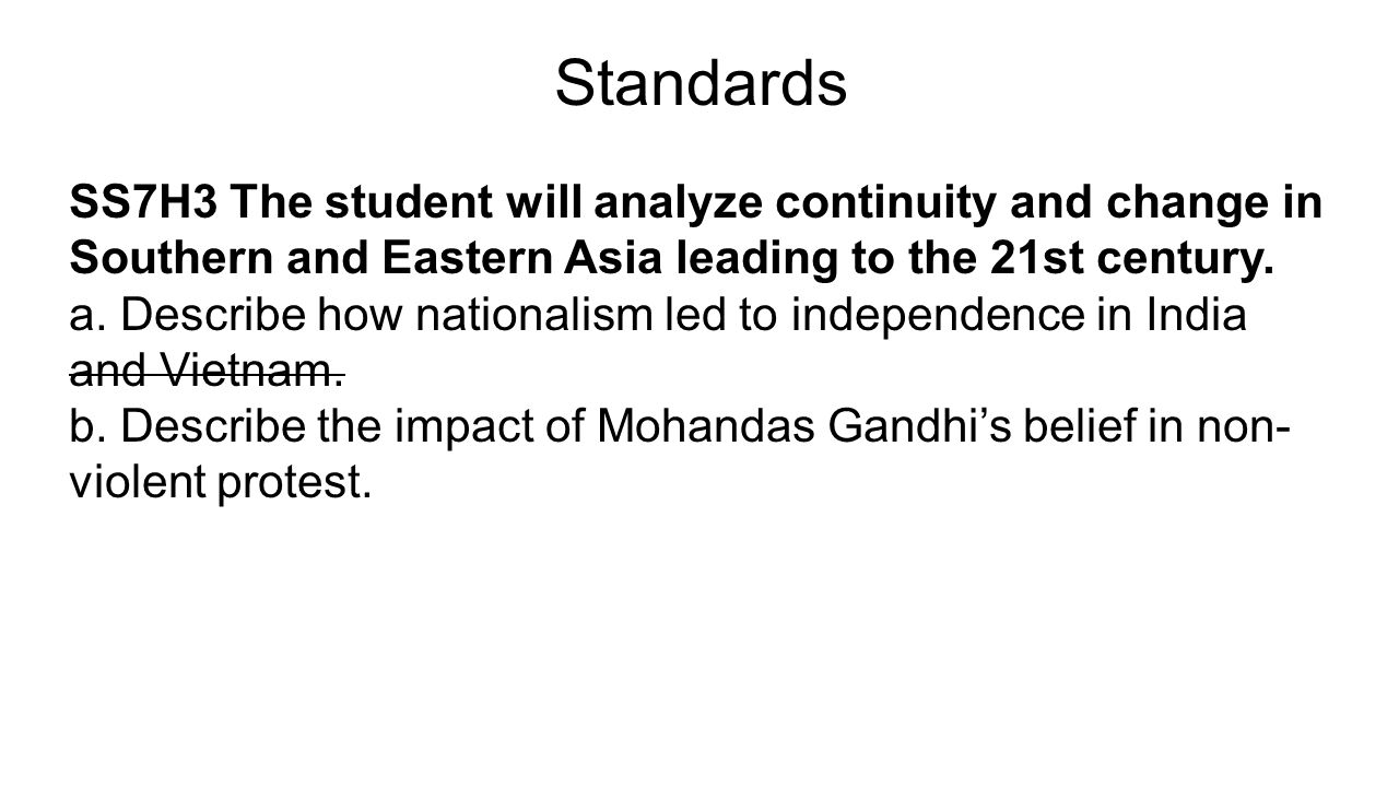 Standards SS7H3 The student will analyze continuity and change in Southern and Eastern Asia leading to the 21st century.