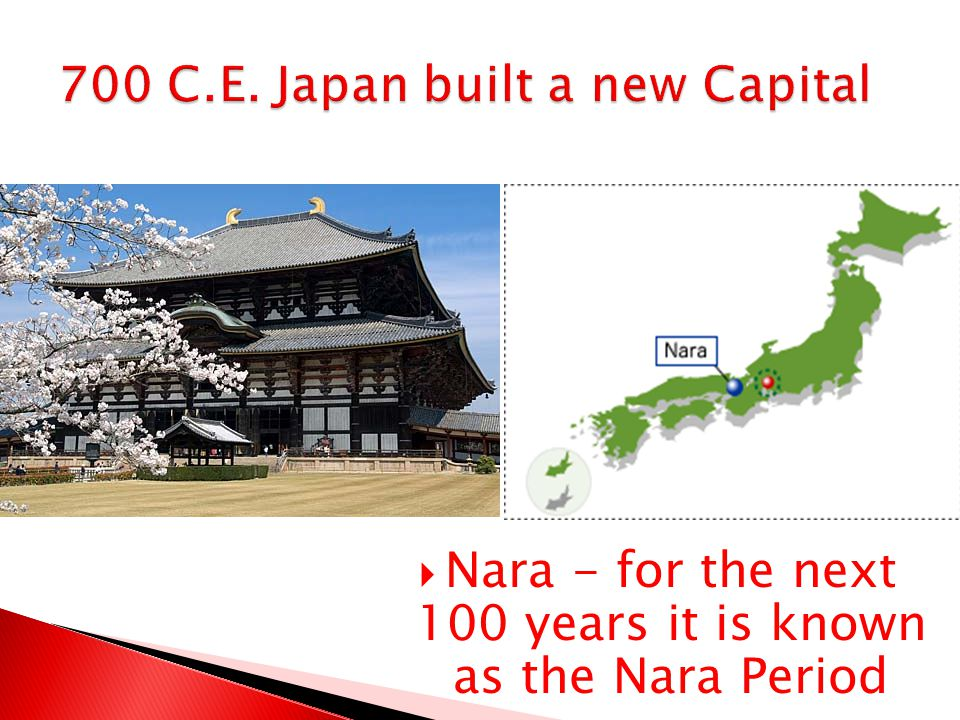 700 C.E. Japan built a new Capital