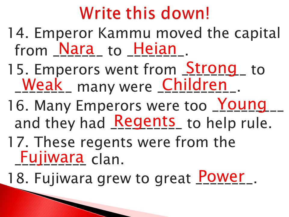 Write this down! Nara Heian Strong Weak Children Young Regents