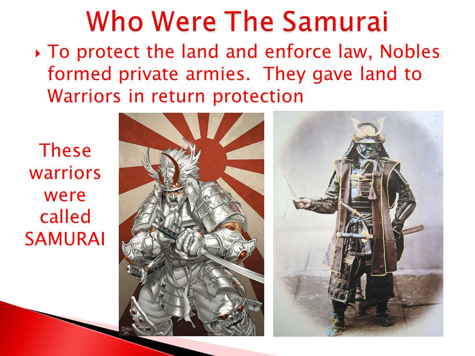 These warriors were called SAMURAI