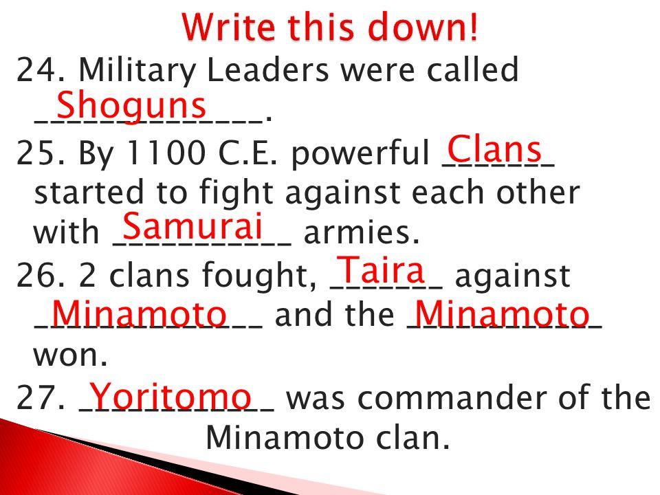 Write this down! Shoguns Clans Samurai Taira Minamoto Minamoto