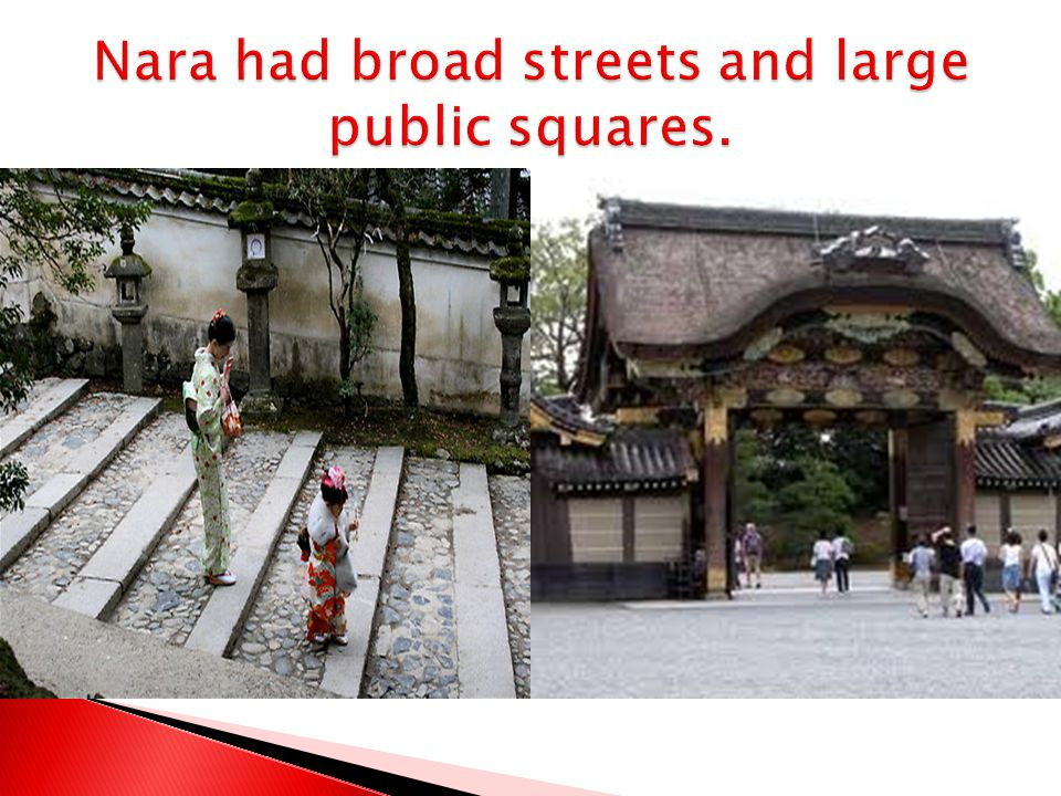 Nara had broad streets and large public squares.