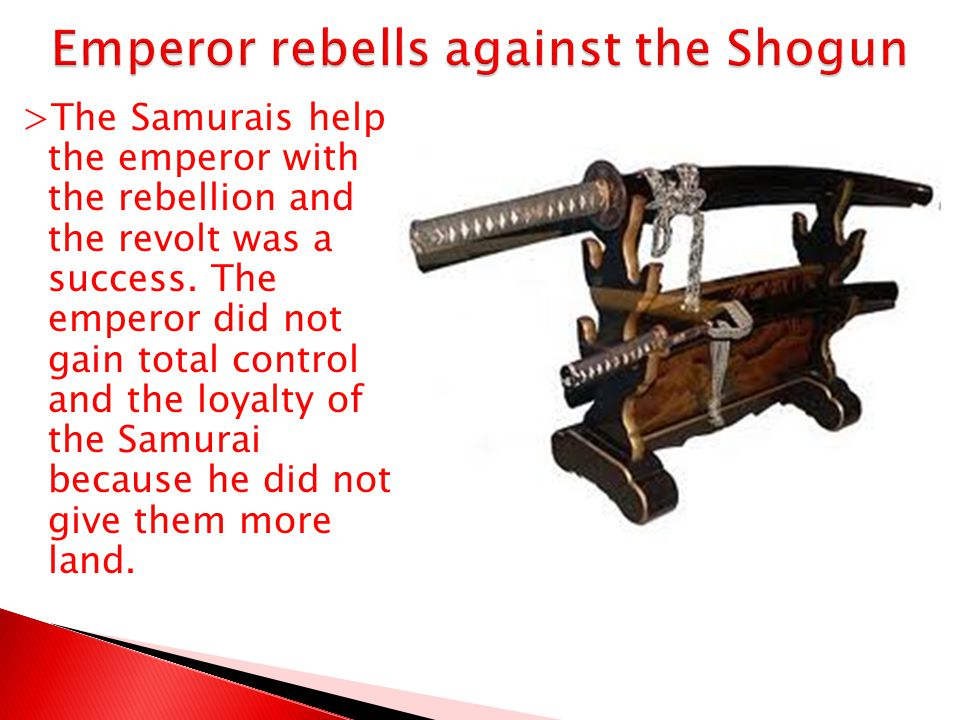Emperor rebells against the Shogun