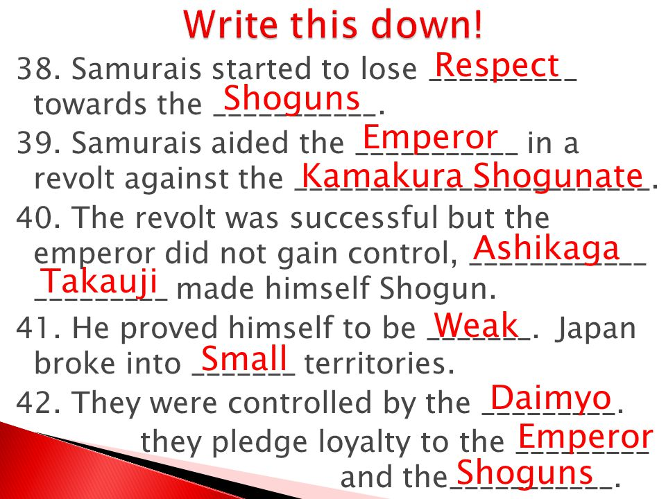 Write this down! Respect Shoguns Emperor Kamakura Shogunate Ashikaga